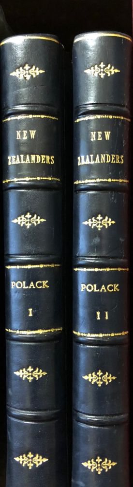 Manners and Customs of the New Zealanders, with notes Corroborative of their Habits, etc., and Remarks to Intending Emigrants. Polack Joel Samuel.