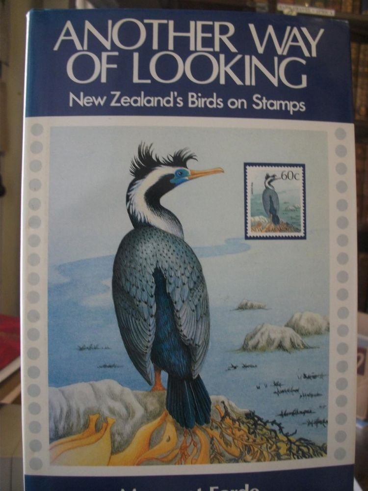 Another Way of Looking. New Zealand's Birds on Stamps. Margaret FORDE.