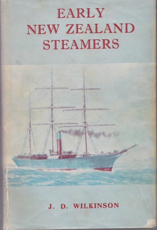 Early New Zealand Steamers,The Pioneering Years (1840-1861) ; Illustrated By H. C. Berry. J. D. WILKINSON.