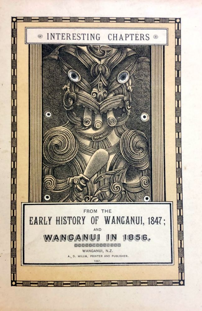 Interesting Chapters from the Early History of Wanganui, 1847; and Wanganui in 1856