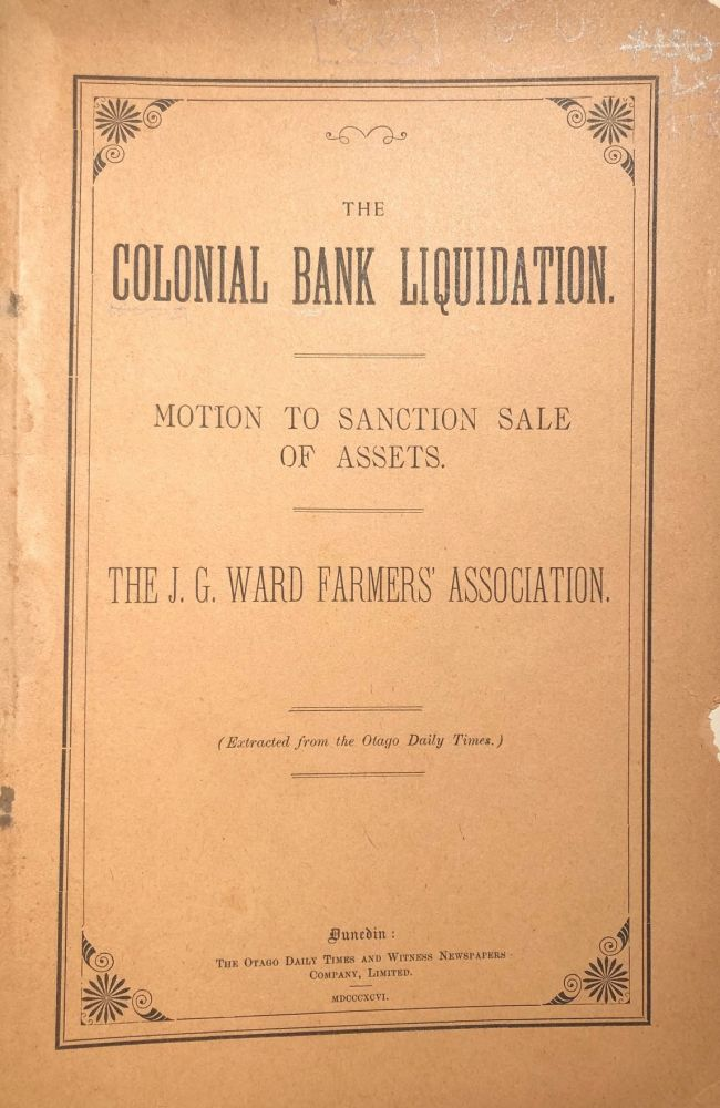 The Colonial Bank Liquidation. Motion to Sanction Sale of Assets. The J. G. Ward Farmers' Association