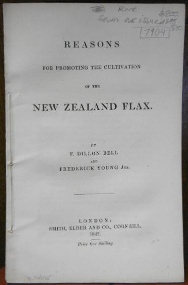 Reasons For Promoting the Cultivation of the New Zealand Flax. Francis Dillon. Sir BELL.