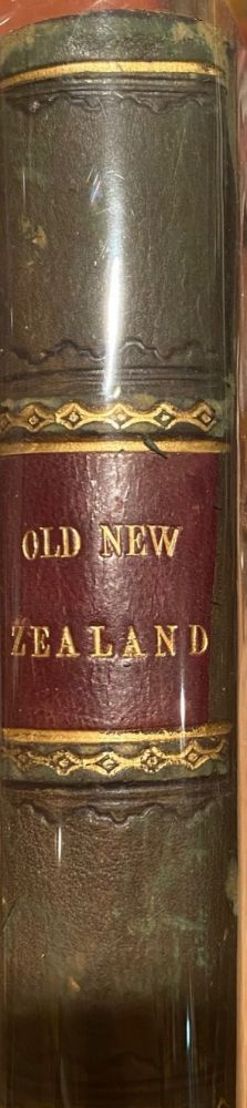 Old New Zealand : Being Incidents of Native Customs and Character in the Old Times, By a Pakeha Maori. Frederick Edward MANING.