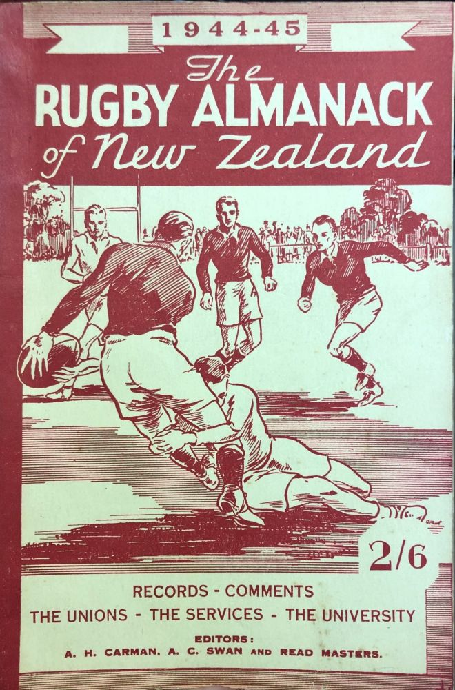 The Rugby Almanack of New Zealand, 1944-45 Edition. Arthur H. CARMAN, Read MASTERS, Arthur C. SWAN.