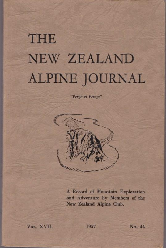 THE NEW ZEALAND ALPINE JOURNAL; a Record of Mountain Exploration and Adventure. Vol. XVII no. 44