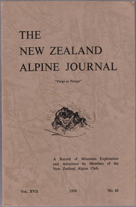 THE NEW ZEALAND ALPINE JOURNAL; a Record of Mountain Exploration and Adventure. Vol. XVII no. 45