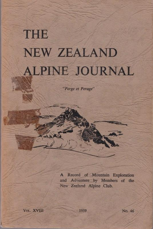 THE NEW ZEALAND ALPINE JOURNAL; a Record of Mountain Exploration and Adventure. Vol. XVIII no. 46
