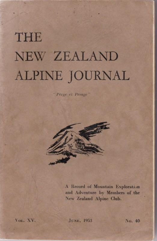 THE NEW ZEALAND ALPINE JOURNAL; a Record of Mountain Exploration and Adventure. Vol. XV no. 40