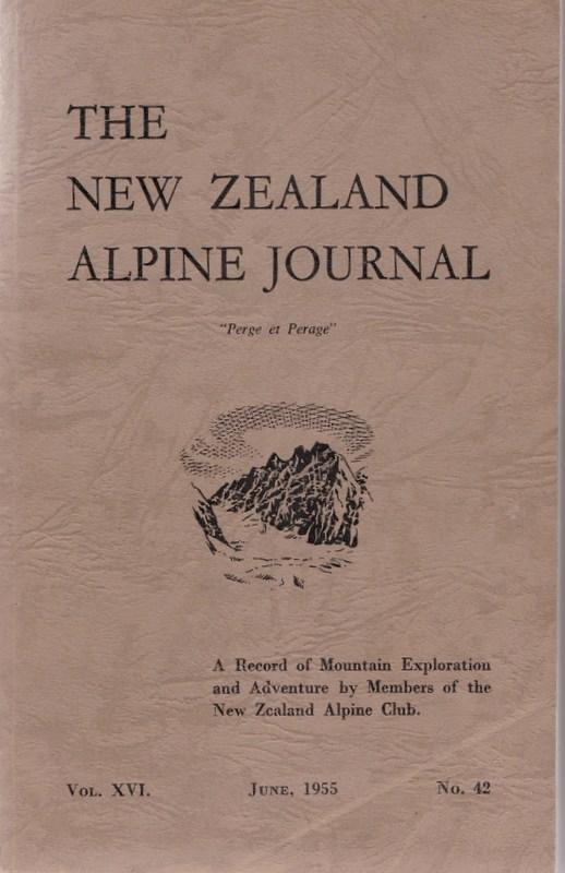 THE NEW ZEALAND ALPINE JOURNAL; a Record of Mountain Exploration and Adventure. Vol. XVI no. 42