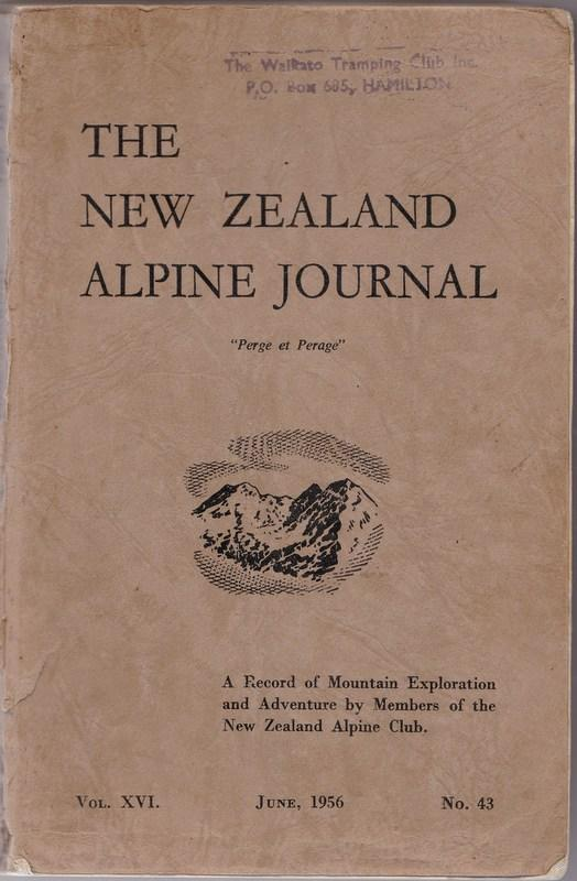 THE NEW ZEALAND ALPINE JOURNAL; a Record of Mountain Exploration and Adventure. Vol. XVI no. 43