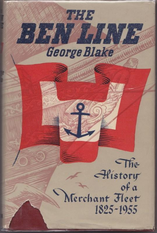 The Ben Line : The History of Wm. Thomson & Co. Of Leith and Edinburgh, and of the Ships Owned and Managed By Them 1825-1955. George BLAKE.