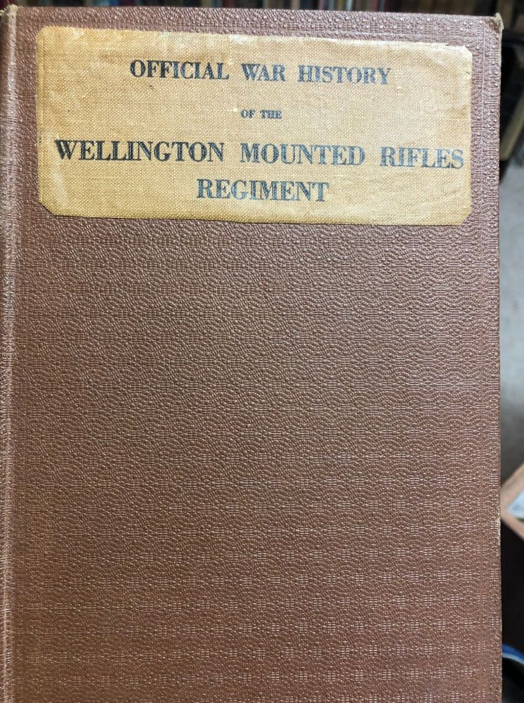 Official War History of the Wellington Mounted Rifles Regiment 1914-1919. A. H. Major WILKIE.