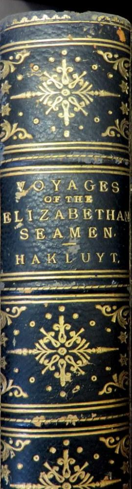 Voyages of the Elizabethan Seamen to America. Thirteen Original Narratives From the Collection of Hakluyt. E. J. PAYNE.