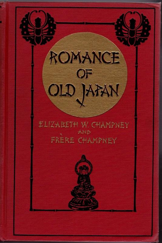 Romance of Old Japan. Elizabeth W. CHAMPNEY, Frere CHAMPNEY.