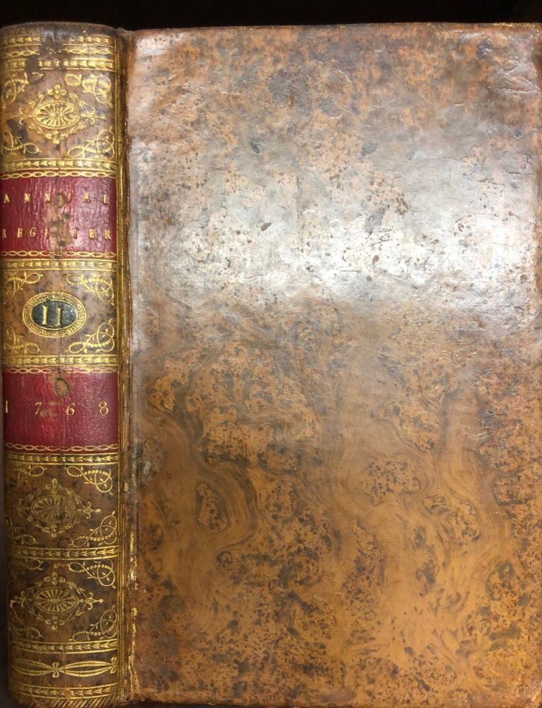 THE ANNUAL REGISTER, or a View of the History, Politics, and Literature , for the Year 1768