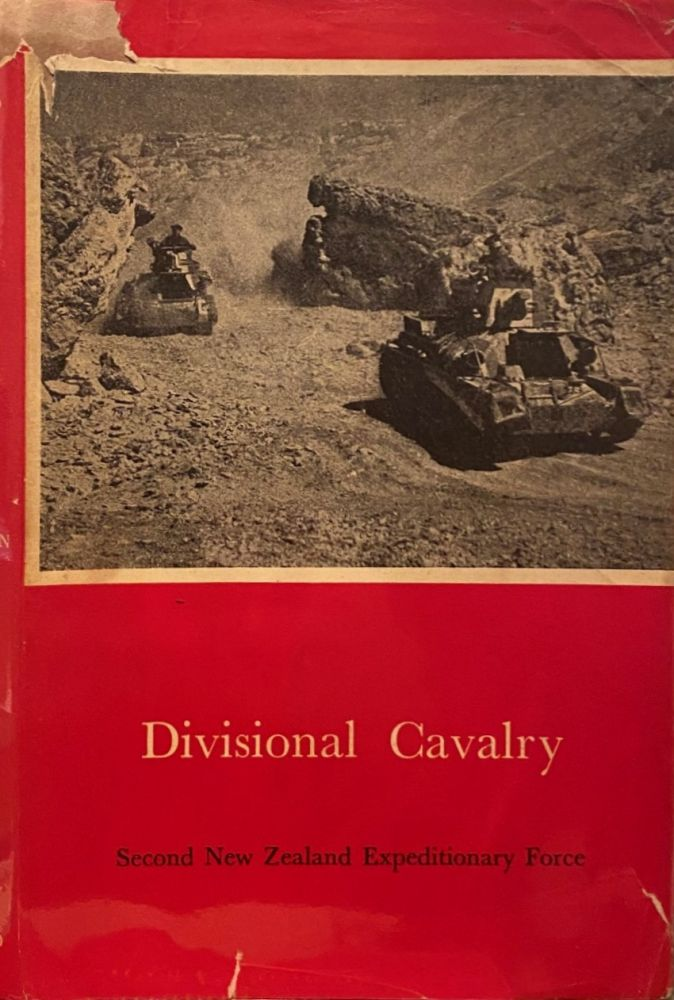 Official History of New Zealand in the Second World War 1939-45; Divisional Cavalry. R. J. M. LOUGHNAN.