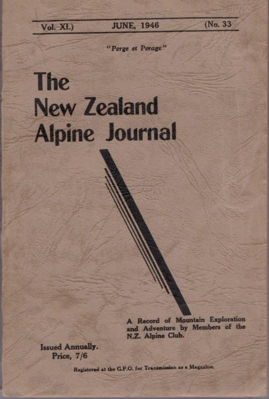 THE NEW ZEALAND ALPINE JOURNAL; a Record of Mountain Exploration and Adventure. Vol. XI no. 33