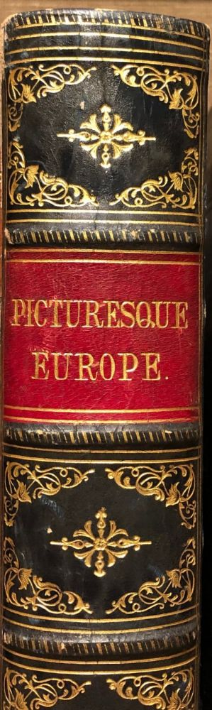 Picturesque Europe. With Illustrations on Steel and Wood by the Most Eminent Artists. The British Isles