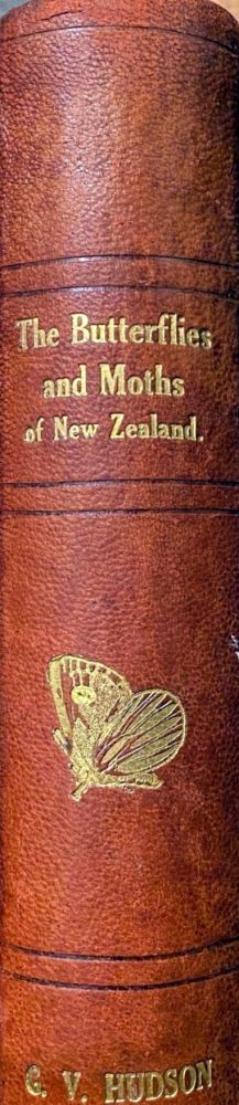 The Butterflies and Moths of New Zealand Together with Supplement. G. V. HUDSON.