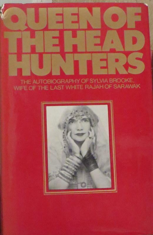 Queen of The Head-Hunters - Autobiography of The Ranee of Sarawak. Lady Sylvia BROOKE.