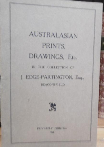 Australasian Prints, Drawings Etc in the Collection of J.Edge-Partington, Esq.
