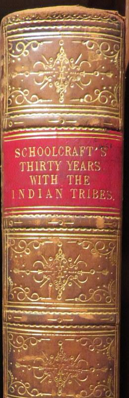 Personal Memoirs of a Residence of Thirty Years With the Indian Tribes on the American Frontier. H. R. SCHOOLCRAFT.