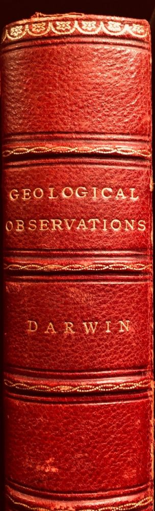 Geological Observations on the Volcanic Islands and Parts of South America Visited During the Voyage of H.M.S. 'Beagle'. Charles DARWIN.
