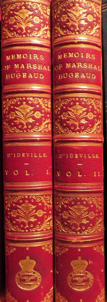 Memoirs of Marshall Bugeaud from His Private Correspondence and Original Documents. 1784-1849. H. D'IDEVILLE.