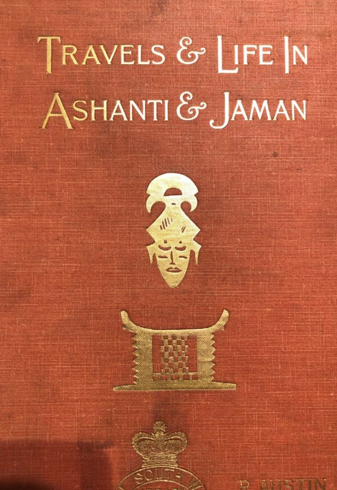 Travels and Life in Ashanti and Jaman. R. A. FREEMAN.