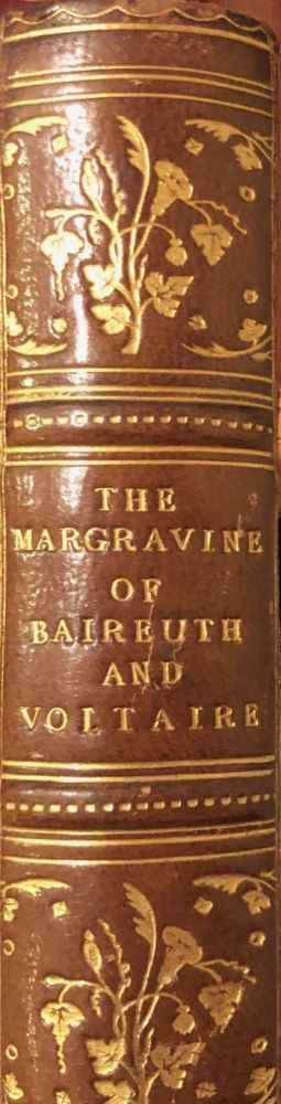 The Margravine Of Baireuth And Voltaire Translated From The German From Her Royal History Princess Christian. Dr George HORN.