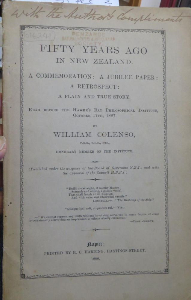 Fifty Years Ago in New Zealand. A Commemoration: A Jubilee Paper: A Retrospect: A Plain and True Story. William COLENSO.