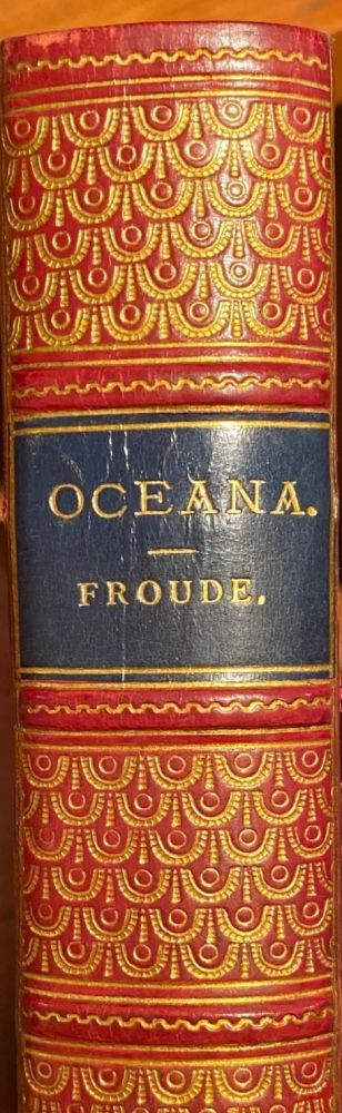 Oceana or England and Her Colonies. FROUDE James Anthony.