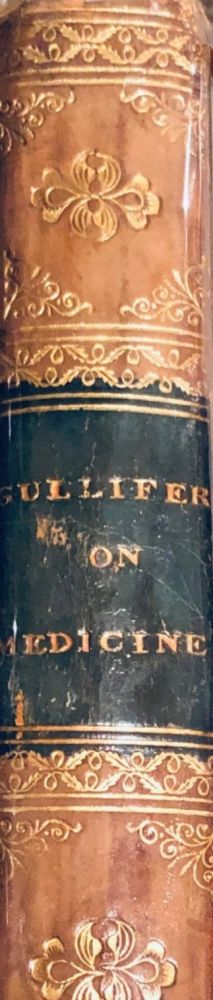 General Observations on the Theory and Practice of Medicine; being an attempt to apply the spirit of Lord Bacon's Philosophy, to subjects of medical reasoning. Joseph William GULLIFER.