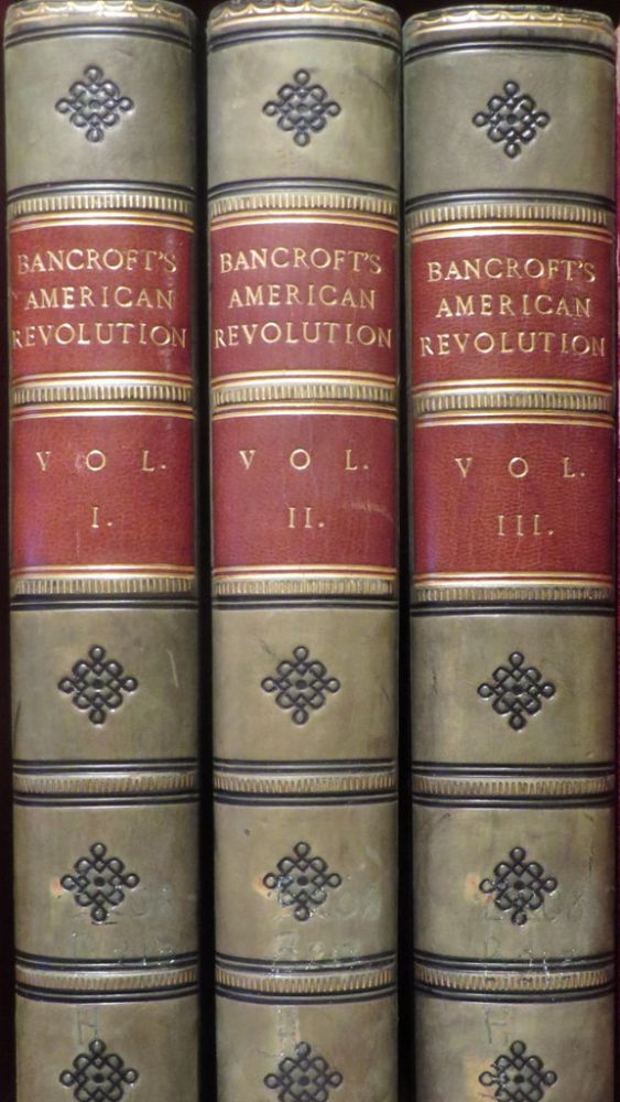 History of the American Revolution. George Bancroft.