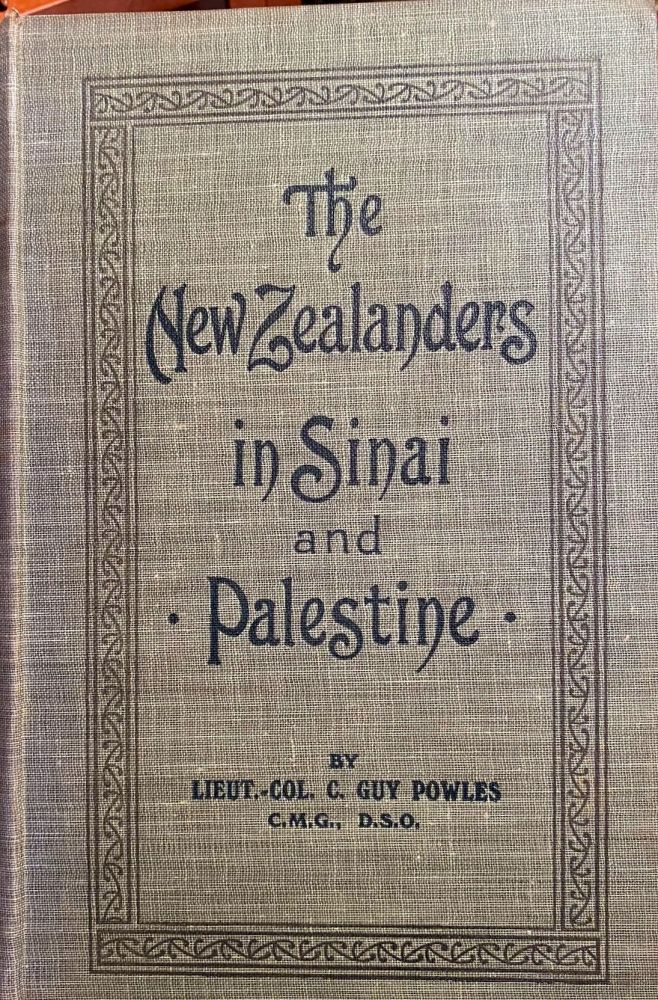 The New Zealanders in Sinai and Palestine ; from Material Compiled By Major A. Wilkie. Charles Guy POWLES.