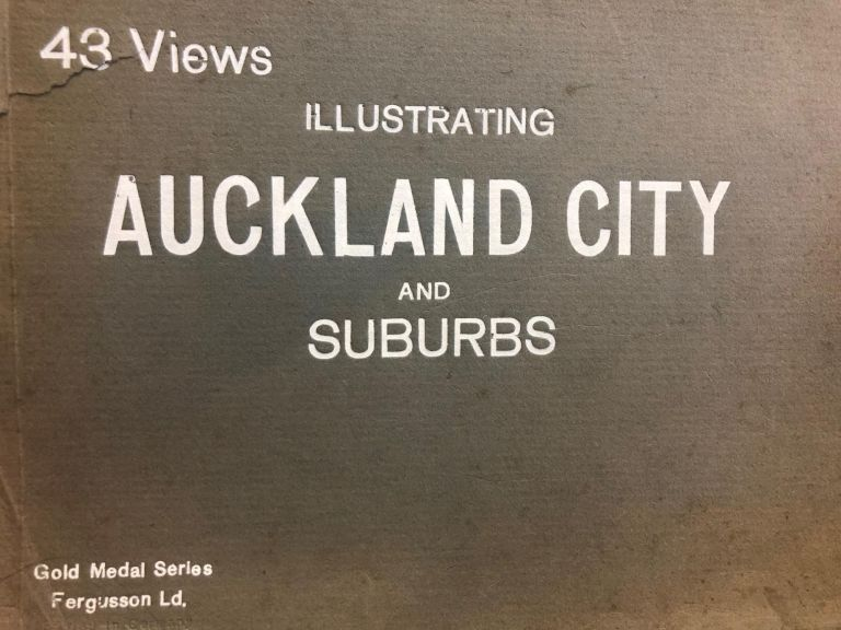 Auckland City and Suburbs, illustrated, 43 views. Fergusson Ld.