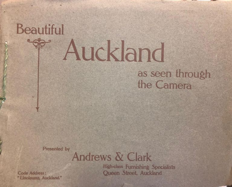 Beautiful Auckland as seen through the Camera. Andrews, Clark.