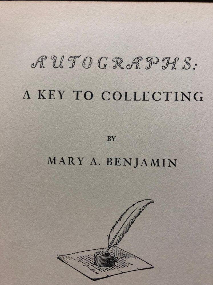 Autographs: A Key to Collecting. Mary A. Benjamin.