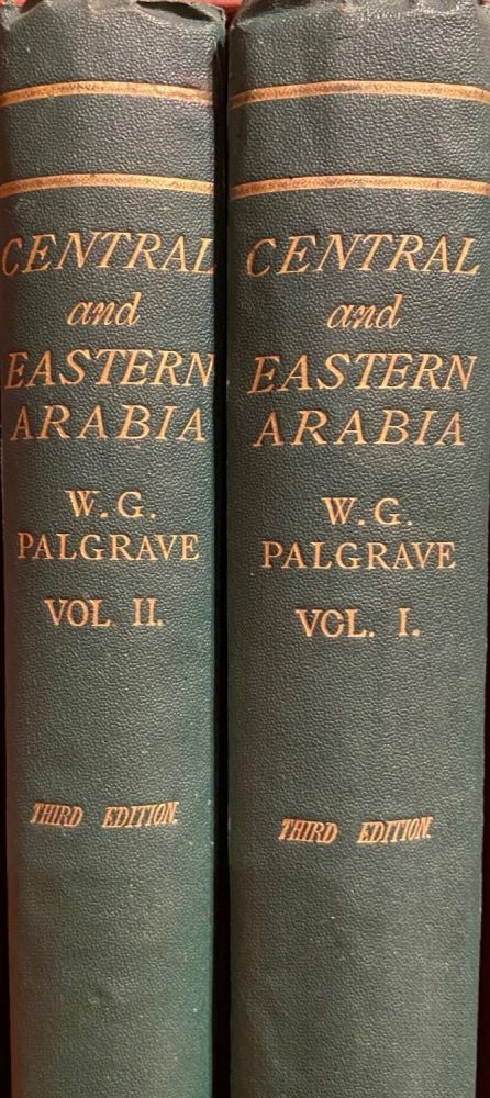 Narrative of a Year's Journey through Central and Eastern Arabia. W. G. Palgrave.