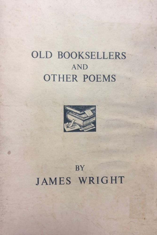 Old Booksellers and Other Poems. James Wright.