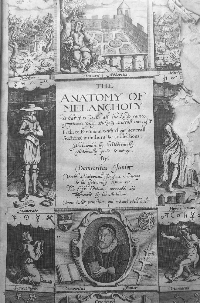 The Anatomy Of Melancholy. What It Is, With All The Kinds Causes, Symptoms, Prognsosticks & Overall Cures Of It. In Three Partions, With Their Severall Sections, Members & Subsections. Philosophically, Medicinally, Historically, Open & Cut Up. Robert BURTON, DEMOCRITUS Junior.