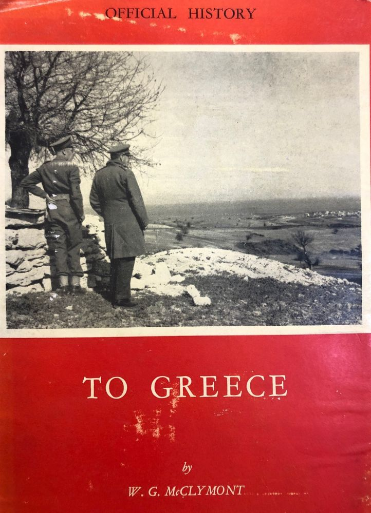Official History of New Zealand in the Second World War 1939-45. To Greece. W. G. McCLYMONT.