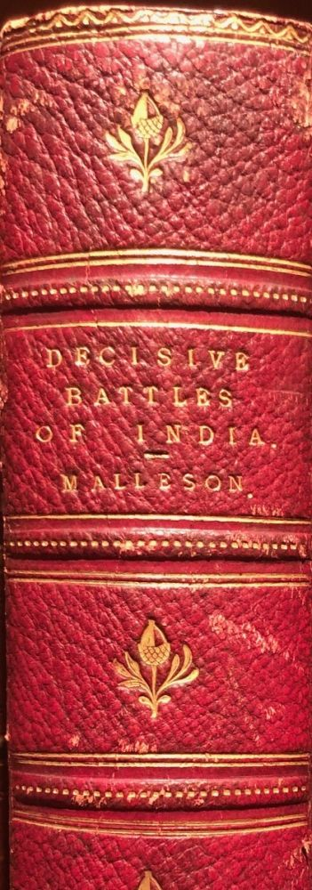 The Decisive Battles of India from 1746 to 1849. Col G. B. MALLESON.