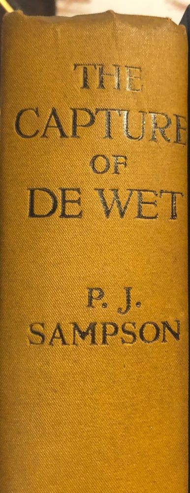The Capture De Wet. The South African Rebellion 1914. P. J. SAMPSON.