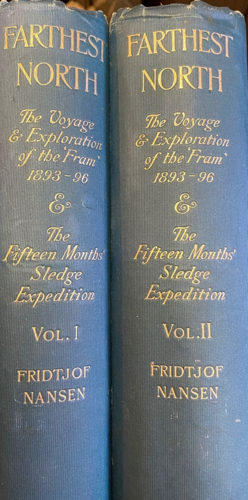 Farthest North : Being the Record of a Voyage of Exploration of the Ship Fram 1893-96, and of a Fifteen months' Sleigh Journey By Dr. Nansen and Lieut. Johansen with an Appendix By Otto Sverdrup, Captain of the Fram. 2 Volumes. Fridtjof NANSEN.