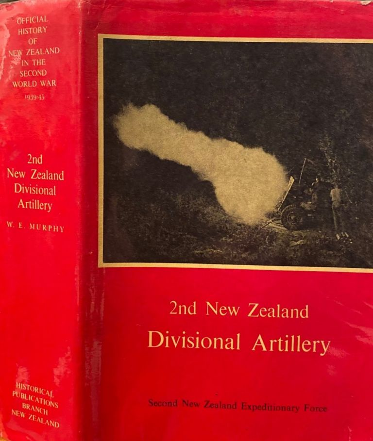 2nd New Zealand Divisional Artillery. Official History of New Zealand in the Second World War, 1939-45. W. E. MURPHY.
