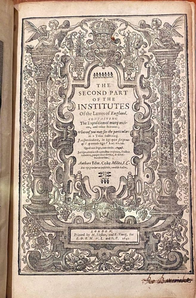 The Second Part Of The Institutes Of The Lawes Of England Containing The Exposition Of Many Ancient And Other Statutes. Edward COKE.