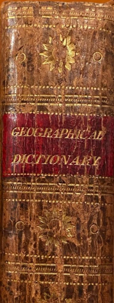 A Compendious Geographical Dictionary containing a concise description of the most remarkable places.....in Europe, Asia, Africa and America....