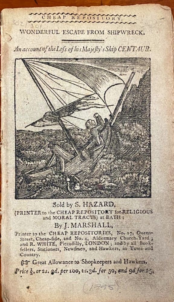 A Wonderful escape from Shipwreck. An Account of the loss of His Majesty's Ship Centaur
