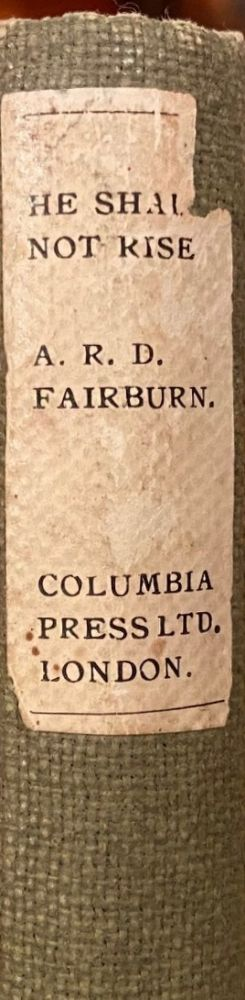 He Shall Not Rise. A. R. D. Fairburn.